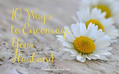 10 Ways to Encourage Your Husband