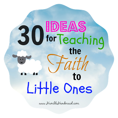 30 Ideas to Teach the Faith to Little Ones