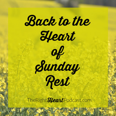 Back to the Heart of Sunday Rest, with Lisa Schmidt