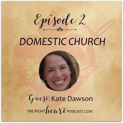 Episode 2: Domestic Church