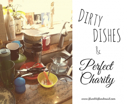 Dirty dishes and perfect charity