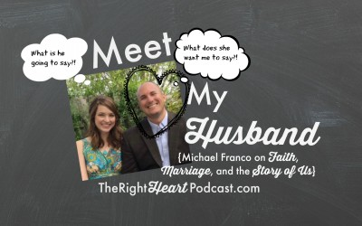 Meet My Husband {Michael Franco on Faith, Marriage, and the Story of Us}