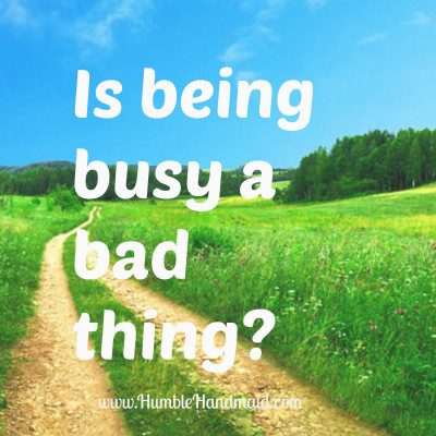 Is being busy a bad thing?