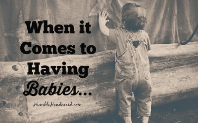 When it comes to having babies…