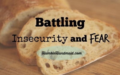 He will not give me a stone {Battling insecurity and fear}