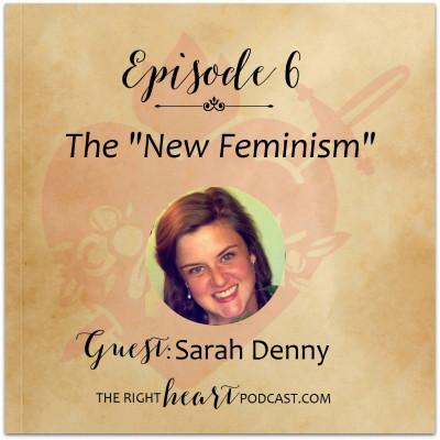 Episode 6: The New Feminism