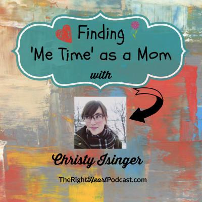 Episode 18: Christy Isinger on Making Time for Mom