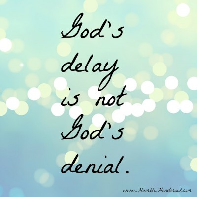 God's delay is not God's denial