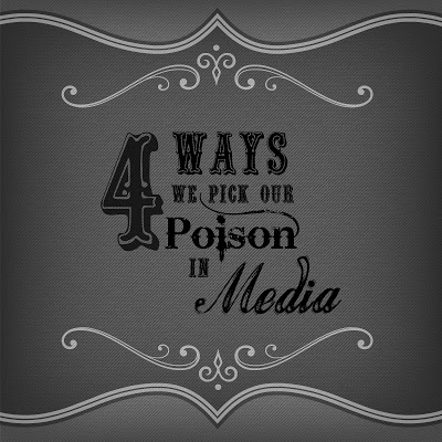 4 Ways We Pick Our Poison in Media