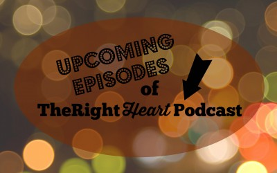 {New!} Upcoming Episodes of The Right Heart