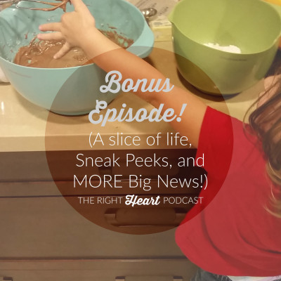 A Slice of Life, Sneak Peeks, and MORE Big News {BONUS 10-MIN EPISODE!}