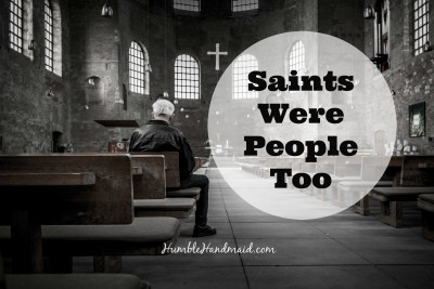 Saints were people too